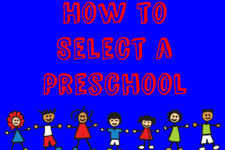 How to Select a Preschool